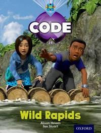 Project X Code: Jungle Wild Rapids by Tony Bradman