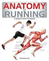 Anatomy of Running by Philip Striano