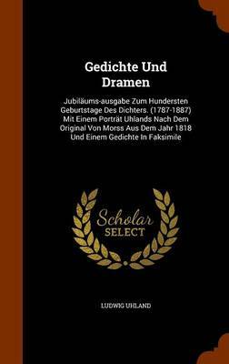 Gedichte Und Dramen by Ludwig Uhland image