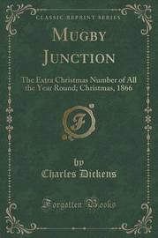 Mugby Junction by DICKENS