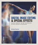 Digital Image Editing & Special Effects by Michael Freeman