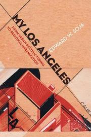 My Los Angeles by Edward W. Soja