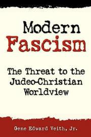 Modern Fascism by Gene Edward Veith
