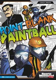 Point-Blank Paintball by Scott Ciencin