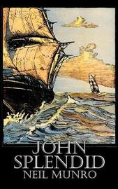 John Splendid by Neil Munro, Fiction, Classics, Action & Adventure by Neil Munro