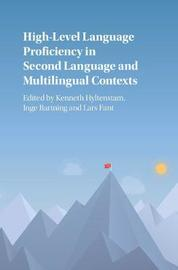 High-Level Language Proficiency in Second Language and Multilingual Contexts