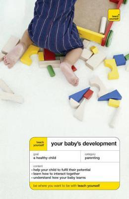 Teach Yourself Your Baby's Development by Caroline Deacon image