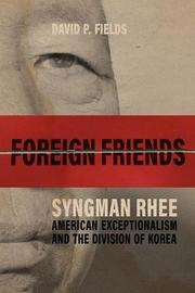 Foreign Friends by David P Fields