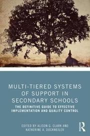 Multi-Tiered Systems of Support in Secondary Schools by Alison G. Clark