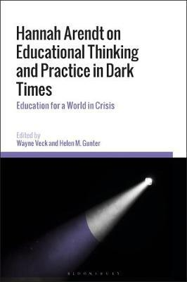 Hannah Arendt on Educational Thinking and Practice in Dark Times