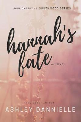 Hannah's Fate by Ashley Dannielle