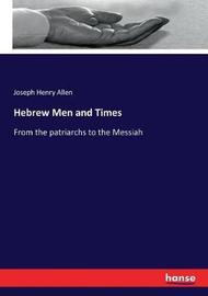 Hebrew Men and Times by Joseph Henry Allen
