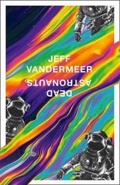 Dead Astronauts by Jeff VanderMeer image