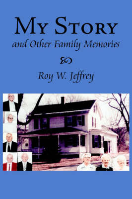 My Story And Other Family Memories by Roy, W. Jeffrey image