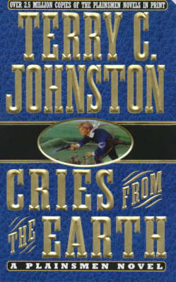 Cries from the Earth by Terry C. Johnston image