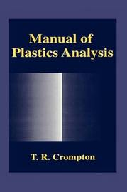 Manual of Plastics Analysis by T.R. Crompton