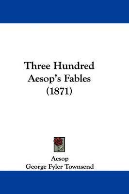 Three Hundred Aesop's Fables (1871) by . Aesop image