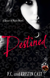 Destined (House of Night #9) (UK Ed.) by Kristin Cast