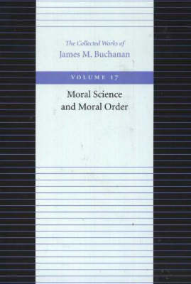 The Moral Science and Moral Order by James M Buchanan