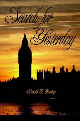 Search for Yesterday by Donald E Courtney