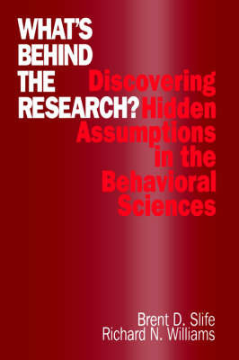 What's Behind the Research? by Brent D. Slife