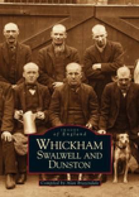 Whickham, Swalwell & Dunston by Alan Brazendale