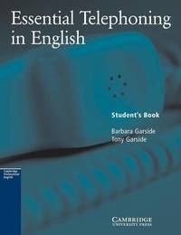 Essential Telephoning in English Student's book by Barbara Garside