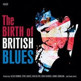 The Birth Of British Blues by Various Artists