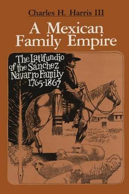 A Mexican Family Empire by Charles H. III Harris