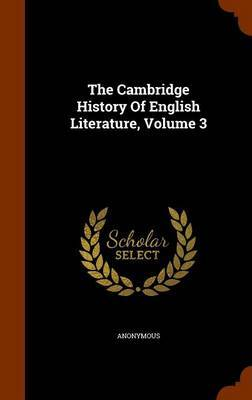 The Cambridge History of English Literature, Volume 3 by * Anonymous image