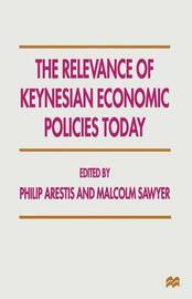 The Relevance of Keynesian Economic Policies Today