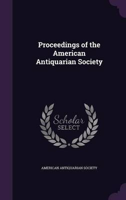 Proceedings of the American Antiquarian Society image