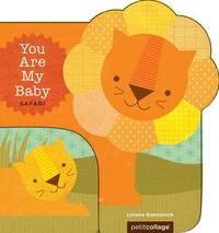 You Are My Baby - Safari by Lorena Siminovich