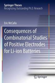 Consequences of Combinatorial Studies of Positive Electrodes for Li-ion Batteries by Eric McCalla