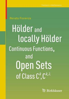 Hoelder and locally Hoelder Continuous Functions, and Open Sets of Class C^k, C^{k,lambda} by Renato Fiorenza