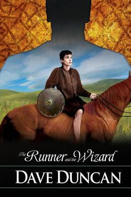 The Runner and the Wizard by Dave Duncan