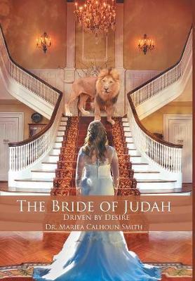 The Bride of Judah by Dr Mariea Calhoun Smith