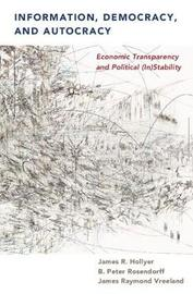 Information, Democracy, and Autocracy by James R. Hollyer