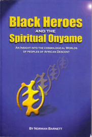 Black Heroes and the Spiritual Onyame by Norman Barnett image