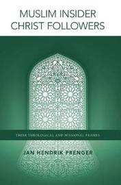 Muslim Insider Christ Followers by Jan Hendrik Prenger