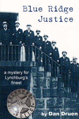 Blue Ridge Justice: A Mystery for Lynchburg's Finest by Dan Druen image