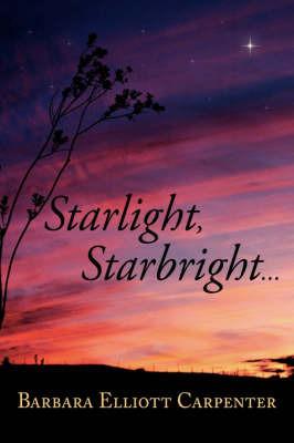 Starlight, Starbright... by Barbara Elliott Carpenter image
