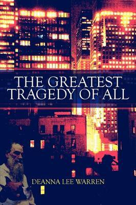 The Greatest Tragedy of All by Deanna Lee Warren image