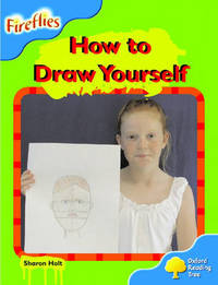 Oxford Reading Tree: Stage 3: Fireflies: How to Draw Yourself by Sharon Holt image