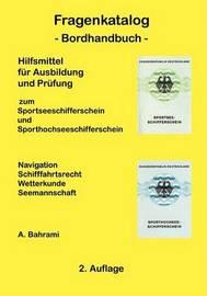 Fragenkatalog Zum Sportseeschifferschein Und Sporthochseeschifferschein by A. Bahrami image