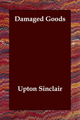 Damaged Goods by Upton Sinclair