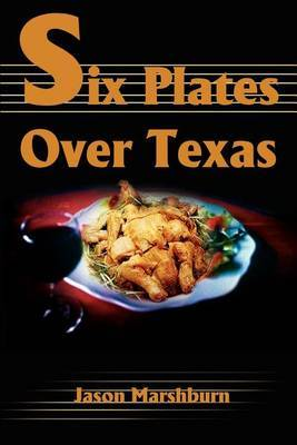 Six Plates Over Texas by Jason M. Marshburn image