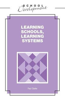 Learning Schools, Learning Systems by Paul Clarke image