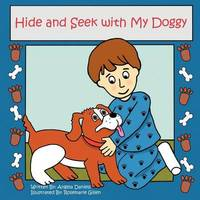 Hide and Seek with My Doggy by Angela Bucklaschuk