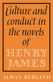 Culture and Conduct in the Novels of Henry James by Alwyn Berland image
